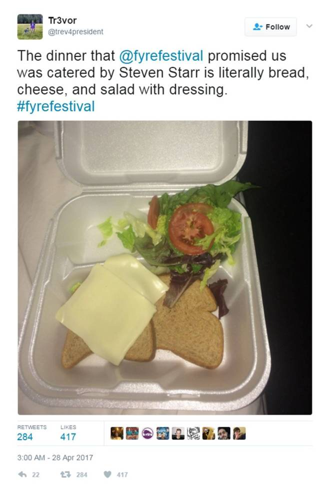 "Fyre Festival Twitter Screenshot of Cheese on Bread that came to epitomize the Fyre Festival. The Caption reads: ""The dinner that @fyrefestival promised us was catered by Steven Sarr is literally bread, cheese, and salad with dressing. #fyrefestival"